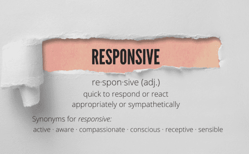 Graphic showing the definition of 'responsive' (quick to respond or react appropriately or sympathetically)